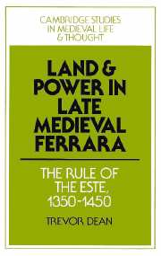 Land and Power in Late Medieval Ferrara