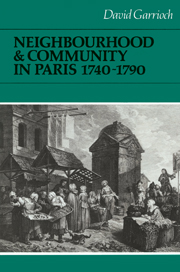 Neighbourhood and Community in Paris, 1740–1790