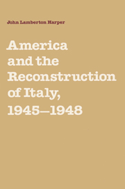 America and the Reconstruction of Italy, 1945–1948