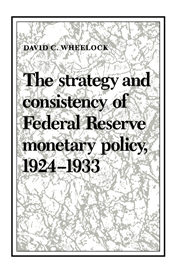 The Strategy and Consistency of Federal Reserve Monetary Policy, 1924–1933