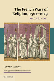 The French Wars of Religion, 1562–1629