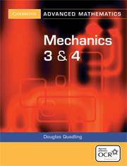 Mechanics 3 and 4