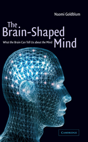 The Brain-Shaped Mind
