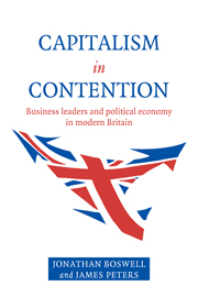 Capitalism Contention Business Leaders And Political Economy Modern Britain British Government Politics And Policy Cambridge University Press