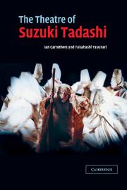The Theatre of Suzuki Tadashi