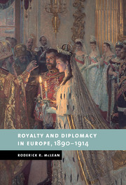 Royalty and Diplomacy in Europe, 1890–1914