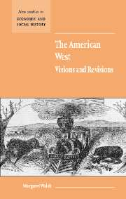 The American West. Visions and Revisions