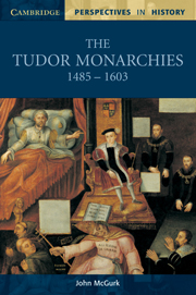The Tudor Monarchies 1485-1603