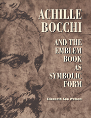 Achille Bocchi and the Emblem Book as Symbolic Form