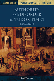 Authority and Disorder in Tudor Times 1485-1603