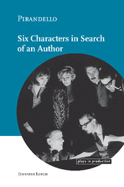 Pirandello:<I>Six Characters in Search of an Author</I>