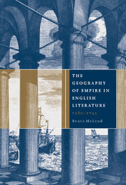 The Geography of Empire in English Literature, 1580–1745