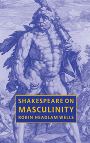 Shakespeare on Masculinity