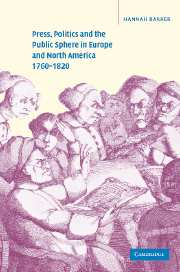 Press, Politics and the Public Sphere in Europe and North America, 1760–1820