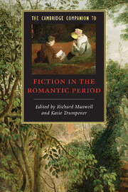 The Cambridge Companion to Fiction in the Romantic Period