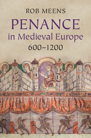 Penance in Medieval Europe, 600–1200