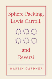 Sphere Packing, Lewis Carroll, and Reversi