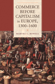 Commerce before Capitalism in Europe, 1300–1600