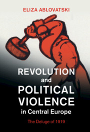 Revolution and Political Violence in Central Europe