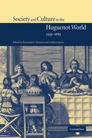 Society and Culture in the Huguenot World, 1559–1685