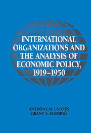 International Organizations and the Analysis of Economic Policy, 1919–1950