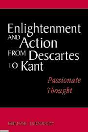 Enlightenment and Action from Descartes to Kant