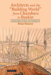 Architects and the 'Building World' from Chambers to Ruskin