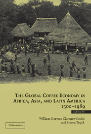 The Global Coffee Economy in Africa, Asia, and Latin America, 1500–1989