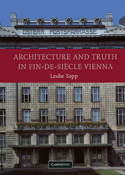 Architecture and Truth in Fin-de-Siècle Vienna