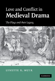 Love and Conflict in Medieval Drama