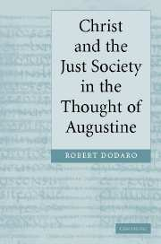 Christ and the Just Society in the Thought of Augustine