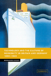 Technology and the Culture of Modernity in Britain and Germany, 1890–1945