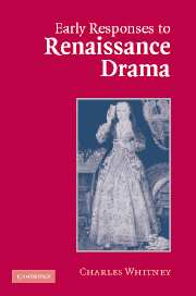 Early Responses to Renaissance Drama
