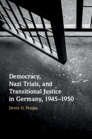 Democracy, Nazi Trials, and Transitional Justice in Germany, 1945–1950