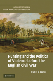 Hunting and the Politics of Violence before the English Civil War