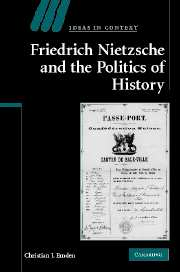 Friedrich Nietzsche and the Politics of History
