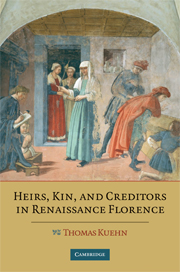 Heirs, Kin, and Creditors in Renaissance Florence
