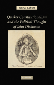 Quaker Constitutionalism and the Political Thought of John Dickinson