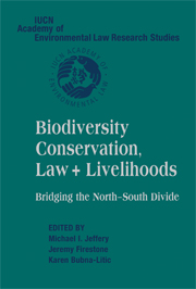 Biodiversity Conservation, Law and Livelihoods: Bridging the North-South Divide