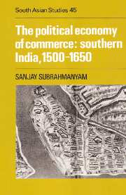 The Political Economy of Commerce: Southern India 1500–1650