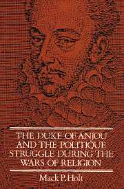 The Duke of Anjou and the Politique Struggle during the Wars of Religion