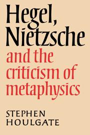 Hegel, Nietzsche and the Criticism of Metaphysics