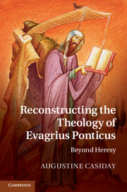 Reconstructing the Theology of Evagrius Ponticus