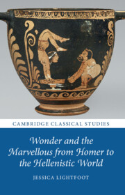 Wonder and the Marvellous from Homer to the Hellenistic World