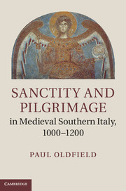 Sanctity and Pilgrimage in Medieval Southern Italy, 1000–1200