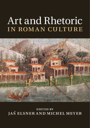 Art and Rhetoric in Roman Culture