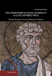 The Formation of Papal Authority in Late Antique Italy