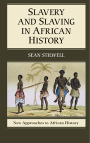 Slavery and Slaving in African History