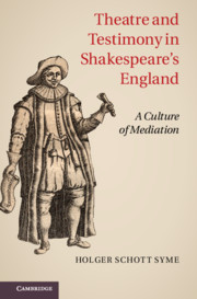 Theatre and Testimony in Shakespeare's England