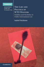 The Law and Politics of WTO Waivers